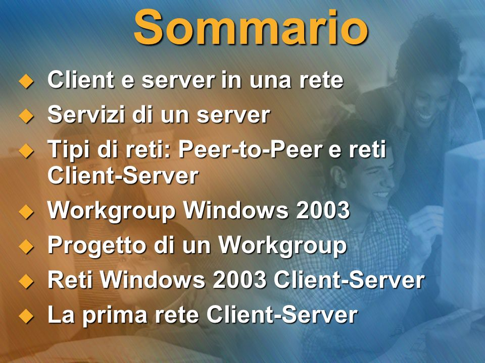 Client DHCP IP statico 192.168.1.3 Client DHCP Client-Server in Windows 2003 Il primo esempio di rete Client-Server Windows 2003… Indirizzi IP dinamici IP 192.168.1.2 Domain Controller e Server DNS DHCP Server Server DHCP: Scope da 192.168.1.4 a 192.168.1.253 Subnet Mask: 255.255.255.0