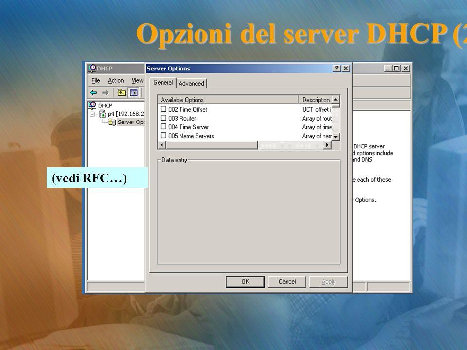 (vedi RFC…) Opzioni del server DHCP (2)