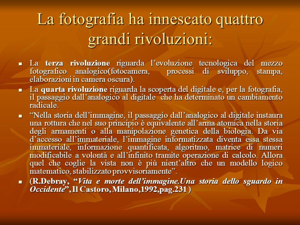 La fotografia ha innescato quattro grandi rivoluzioni: La terza rivoluzione riguarda levoluzione tecnologica del mezzo fotografico analogico(fotocamer
