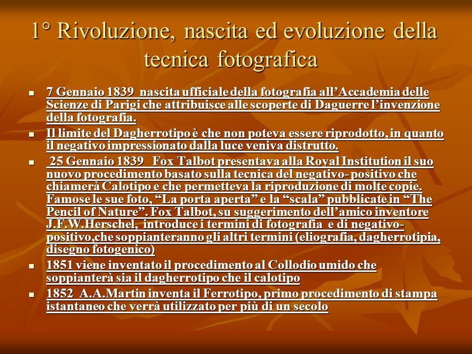 1° Rivoluzione, nascita ed evoluzione della tecnica fotografica 1° Rivoluzione, nascita ed evoluzione della tecnica fotografica 7 Gennaio 1839 nascita