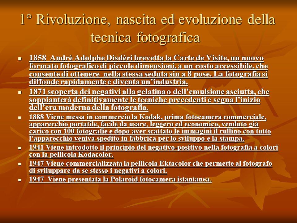 1° Rivoluzione, nascita ed evoluzione della tecnica fotografica 1° Rivoluzione, nascita ed evoluzione della tecnica fotografica 1858 Andrè Adolphe Dis