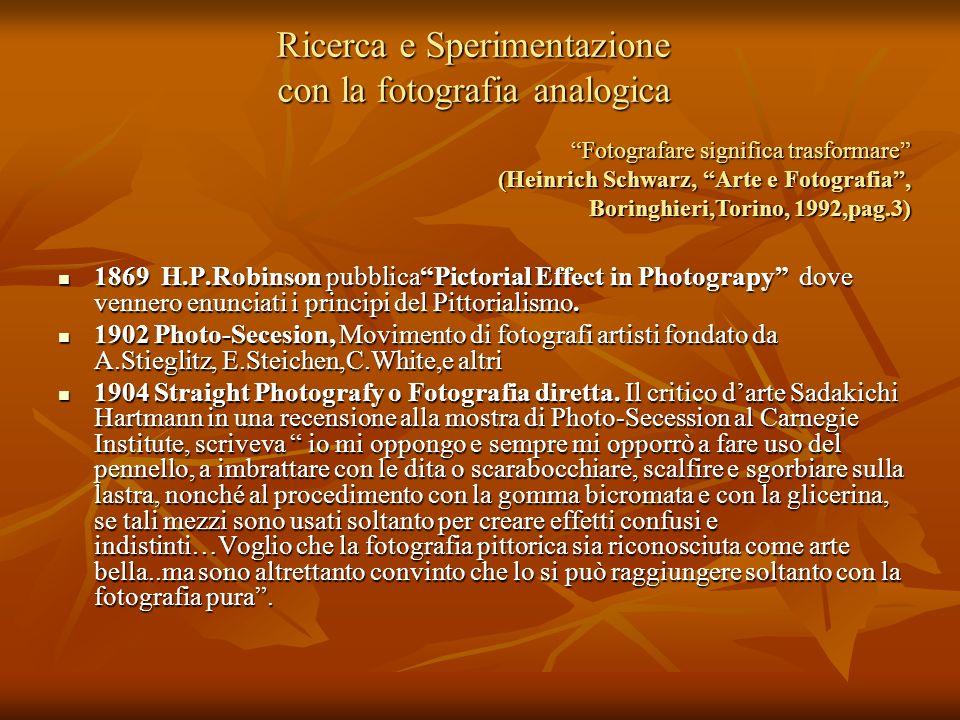 Ricerca e Sperimentazione con la fotografia analogica 1869 H.P.Robinson pubblicaPictorial Effect in Photograpy dove vennero enunciati i principi del P