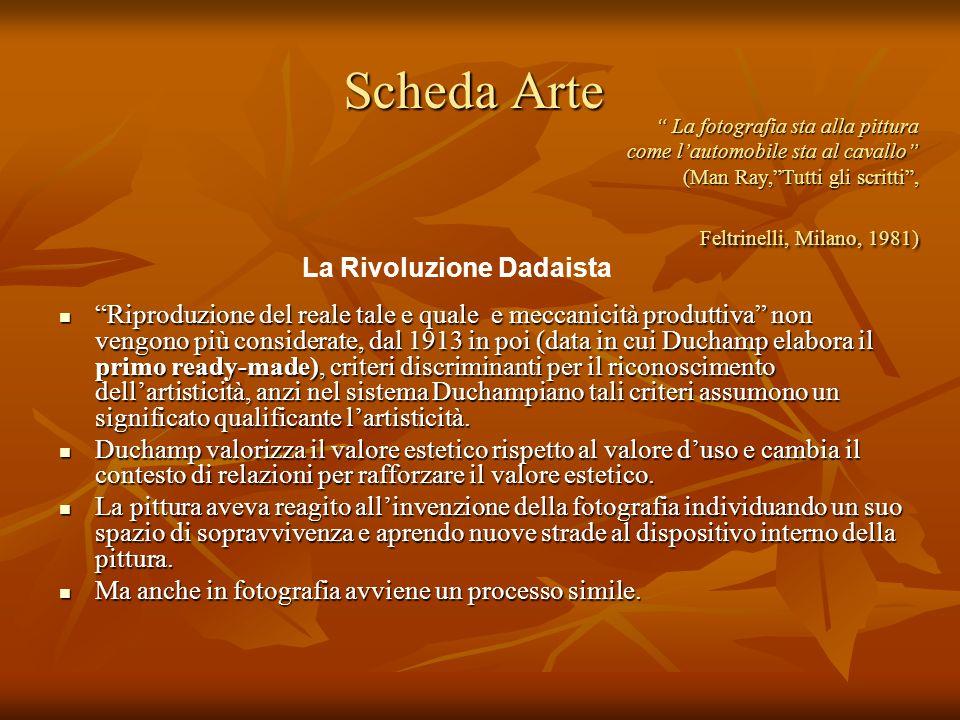 Scheda Arte Riproduzione del reale tale e quale e meccanicità produttiva non vengono più considerate, dal 1913 in poi (data in cui Duchamp elabora il