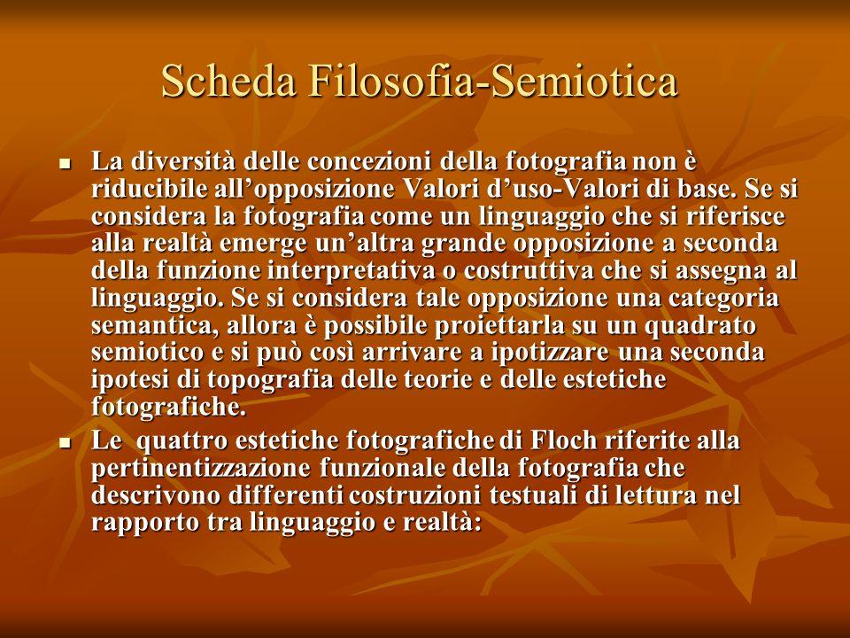 Scheda Filosofia-Semiotica La diversità delle concezioni della fotografia non è riducibile allopposizione Valori duso-Valori di base. Se si considera