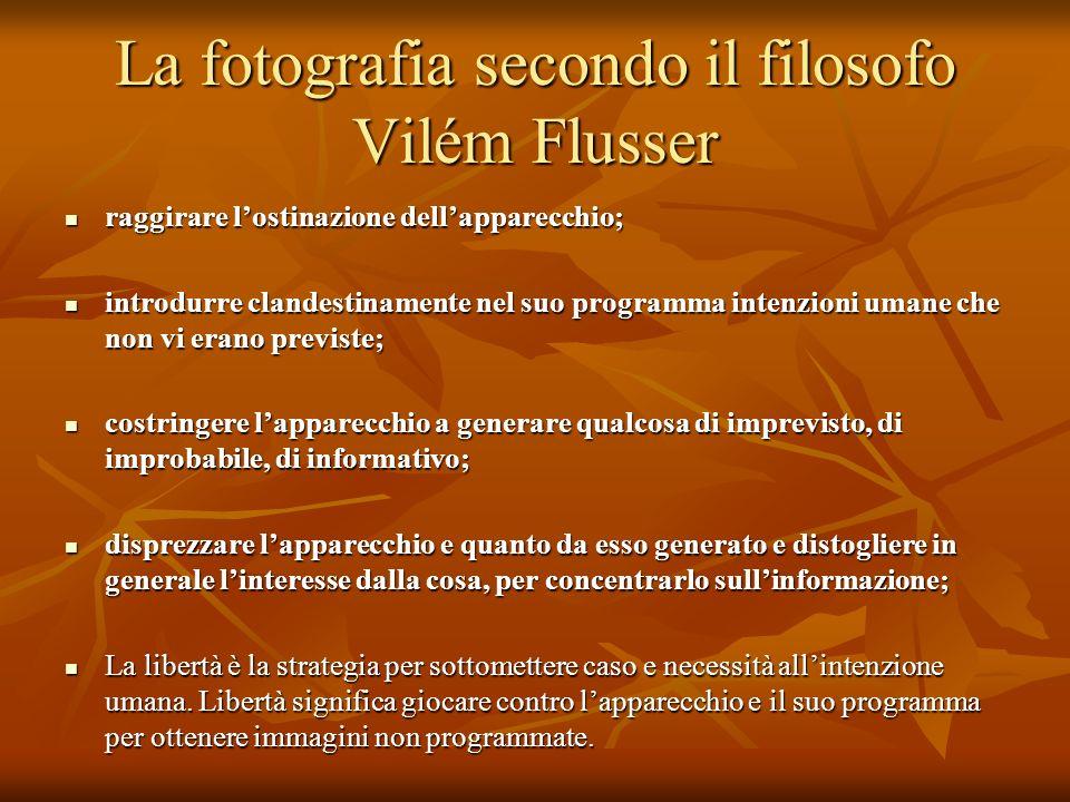 La fotografia secondo il filosofo Vilém Flusser raggirare lostinazione dellapparecchio; raggirare lostinazione dellapparecchio; introdurre clandestina