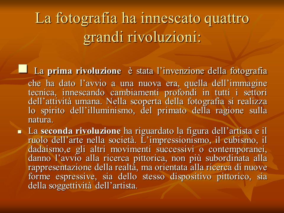 La fotografia ha innescato quattro grandi rivoluzioni: La terza rivoluzione riguarda levoluzione tecnologica del mezzo fotografico analogico(fotocamera, processi di sviluppo, stampa, elaborazioni in camera oscura).