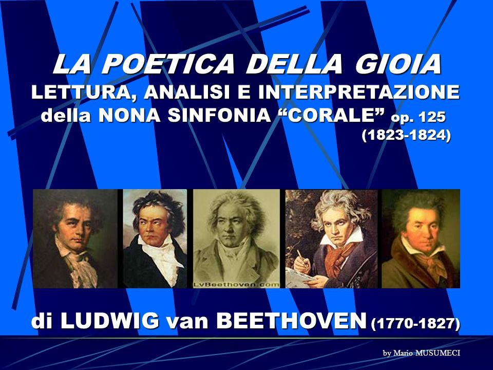 LA POETICA DELLA GIOIA LETTURA, ANALISI E INTERPRETAZIONE della NONA SINFONIA CORALE op. 125 (1823-1824) di LUDWIG van BEETHOVEN (1770-1827) by Mario