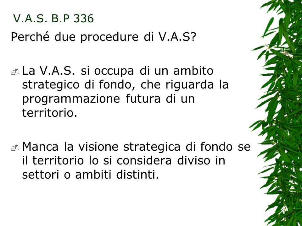 Perché due procedure di V.A.S.La V.A.S.