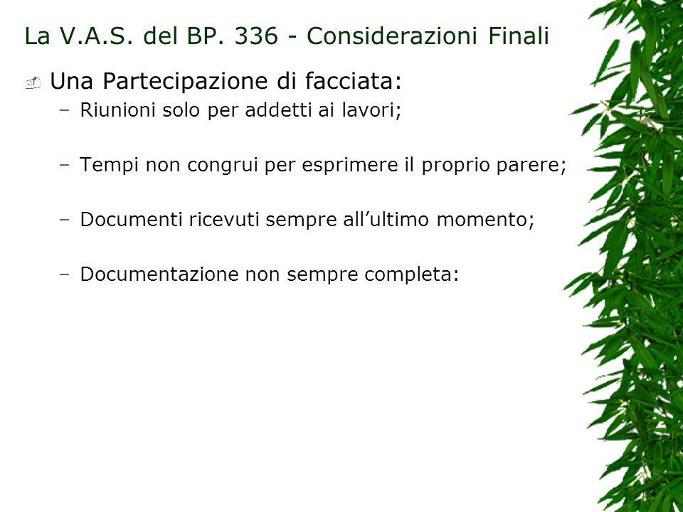 La V.A.S.del BP. 336 - Considerazioni Finali Il B.P.