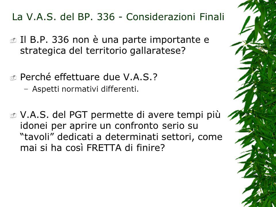 La V.A.S. del BP. 336 - Considerazioni Finali Il B.P.