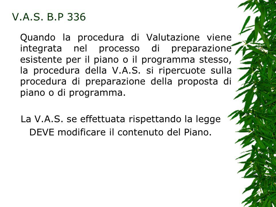 Quando la procedura di Valutazione viene integrata nel processo di preparazione esistente per il piano o il programma stesso, la procedura della V.A.S.