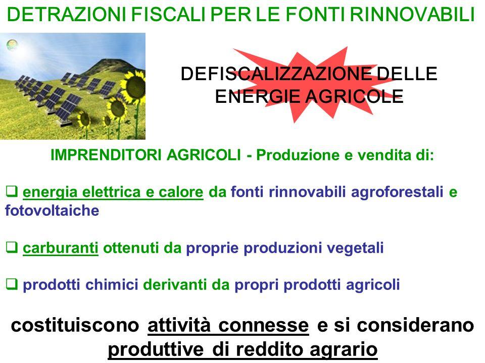 INCENTIVAZIONI ALLE FONTI RINNOVABILI INCENTIVAZIONE DELLE ENERGIE AGRICOLE Revisione dei Certificati Verdi assegnati allenergia elettrica rinnovabile, finalizzata a: a) incentivare le materie prime da contratti di coltivazione; b) incentivare i prodotti e materiali residui provenienti dallagricoltura, dalla zootecnia, dalle attività forestali e di trasformazione alimentare (distretti agro-energetici); c) incentivare le materie prime da coltivazioni a basso consumo energetico e in grado di arricchire il suolo