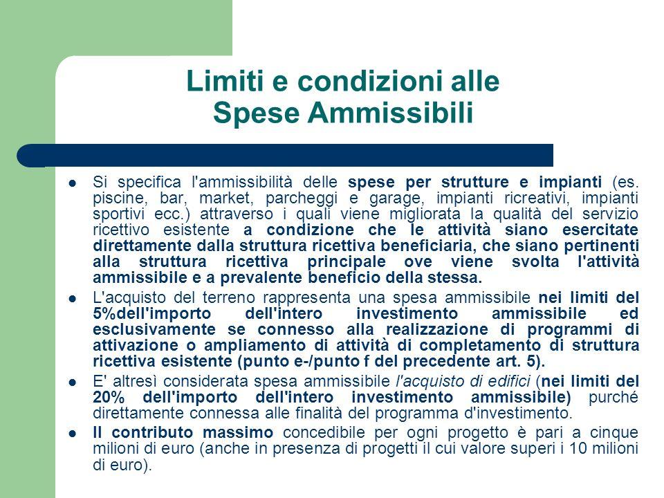 Limiti e condizioni alle Spese Ammissibili Si specifica l ammissibilità delle spese per strutture e impianti (es.