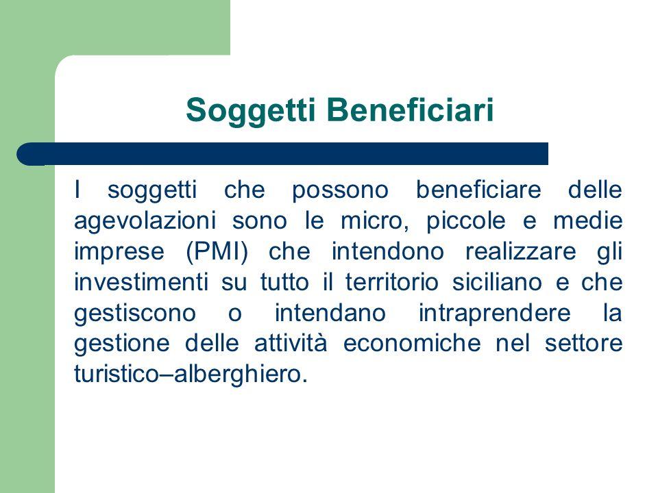 Soggetti Beneficiari I soggetti che possono beneficiare delle agevolazioni sono le micro, piccole e medie imprese (PMI) che intendono realizzare gli i