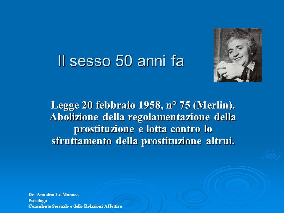 Legge 20 febbraio 1958, n° 75 (Merlin). Abolizione della regolamentazione della prostituzione e lotta contro lo sfruttamento della prostituzione altru