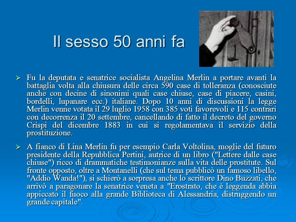Il sesso 50 anni fa Fu la deputata e senatrice socialista Angelina Merlin a portare avanti la battaglia volta alla chiusura delle circa 590 case di to