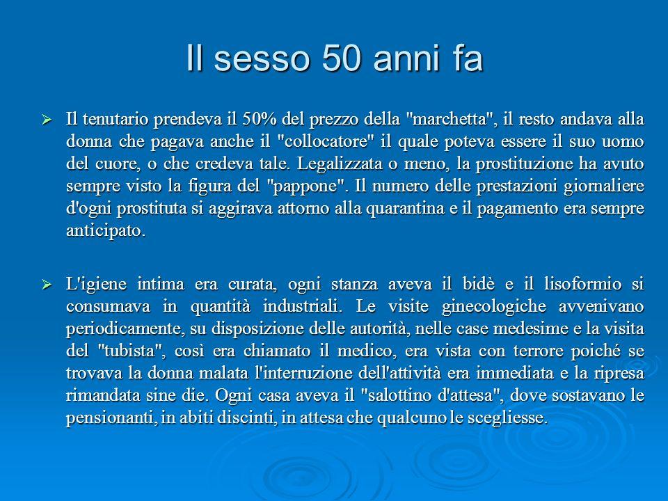 Il sesso 50 anni fa Il tenutario prendeva il 50% del prezzo della