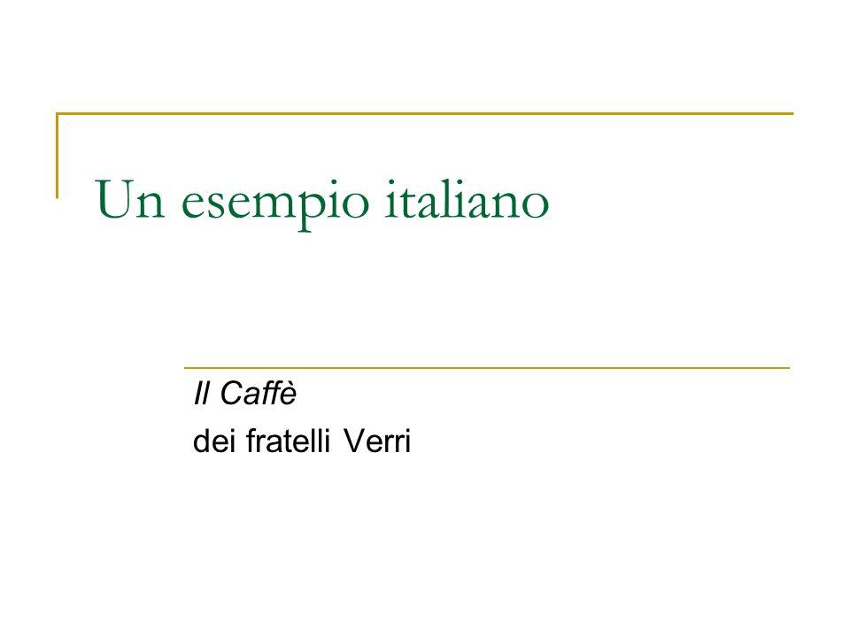 Un esempio italiano Il Caffè dei fratelli Verri