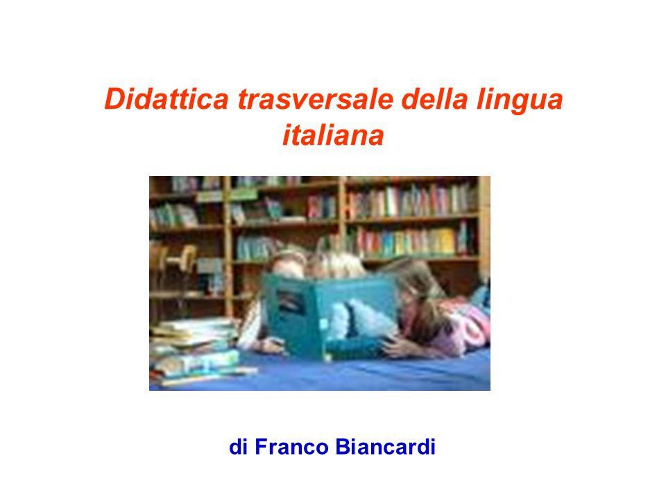 Didattica trasversale della lingua italiana di Franco Biancardi
