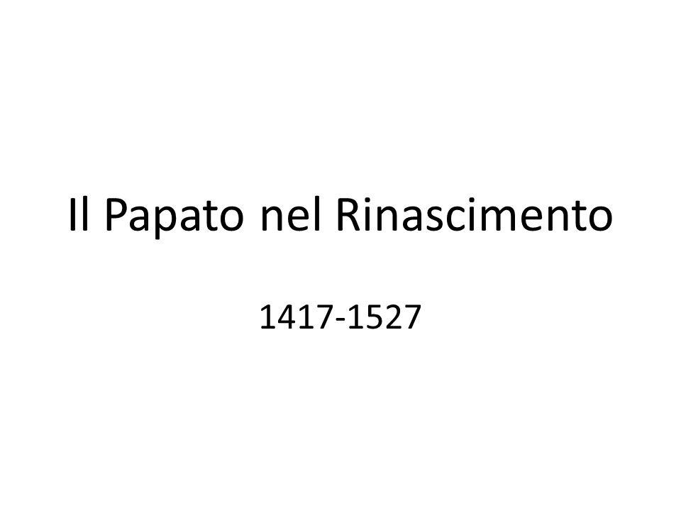 Il Papato nel Rinascimento 1417-1527