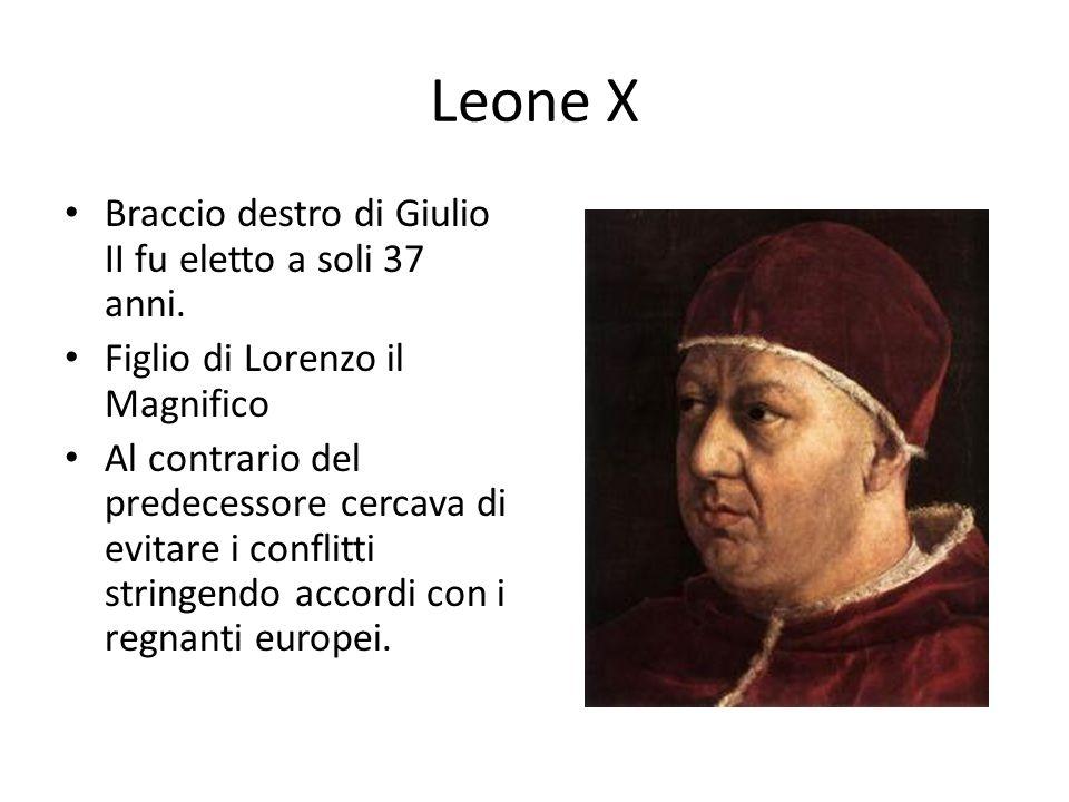 Leone X Braccio destro di Giulio II fu eletto a soli 37 anni.