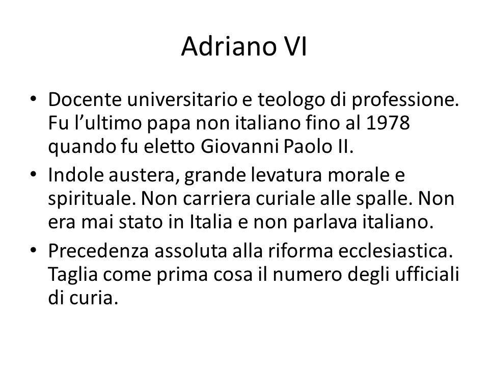 Adriano VI Docente universitario e teologo di professione.