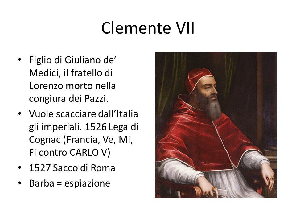 Clemente VII Figlio di Giuliano de Medici, il fratello di Lorenzo morto nella congiura dei Pazzi.