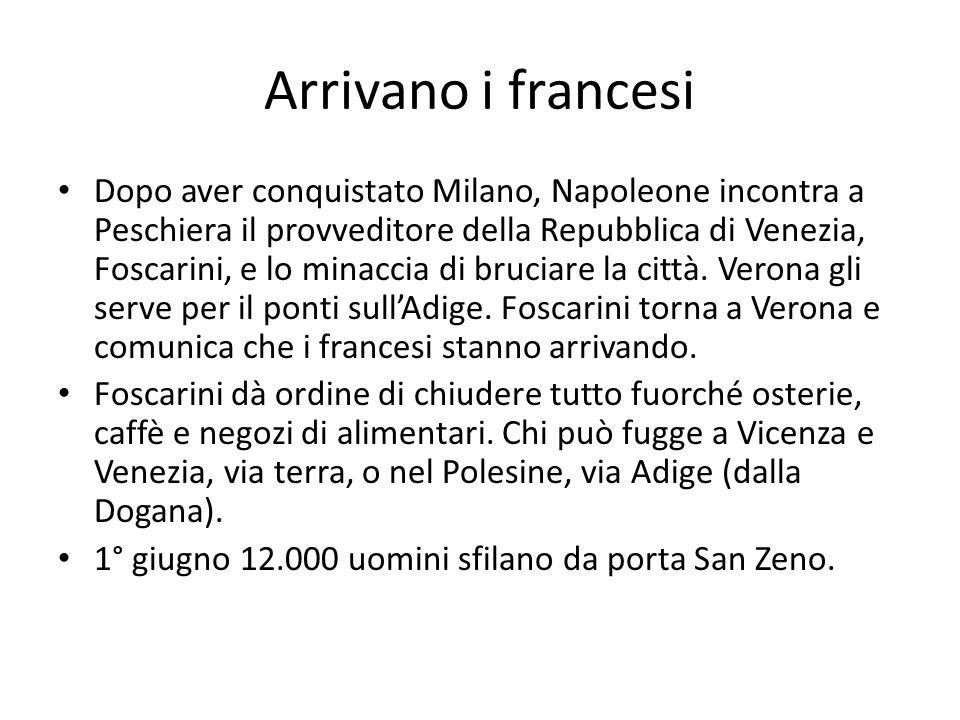 Arrivano i francesi Dopo aver conquistato Milano, Napoleone incontra a Peschiera il provveditore della Repubblica di Venezia, Foscarini, e lo minaccia