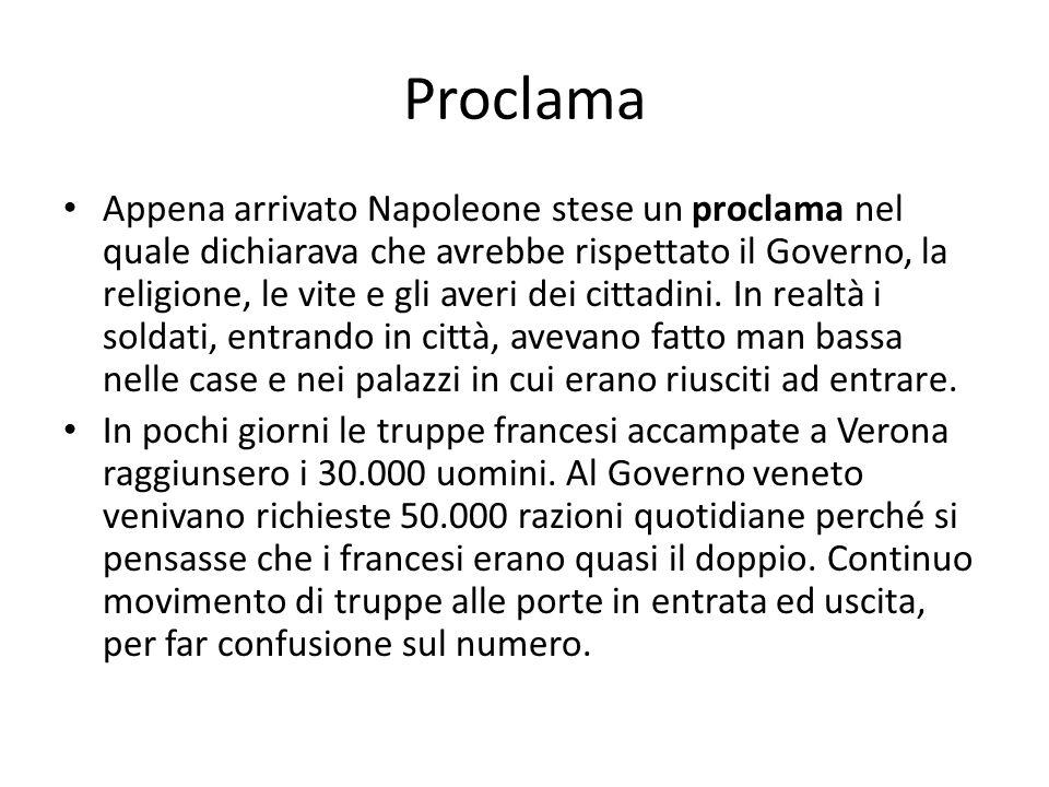 Proclama Appena arrivato Napoleone stese un proclama nel quale dichiarava che avrebbe rispettato il Governo, la religione, le vite e gli averi dei cit