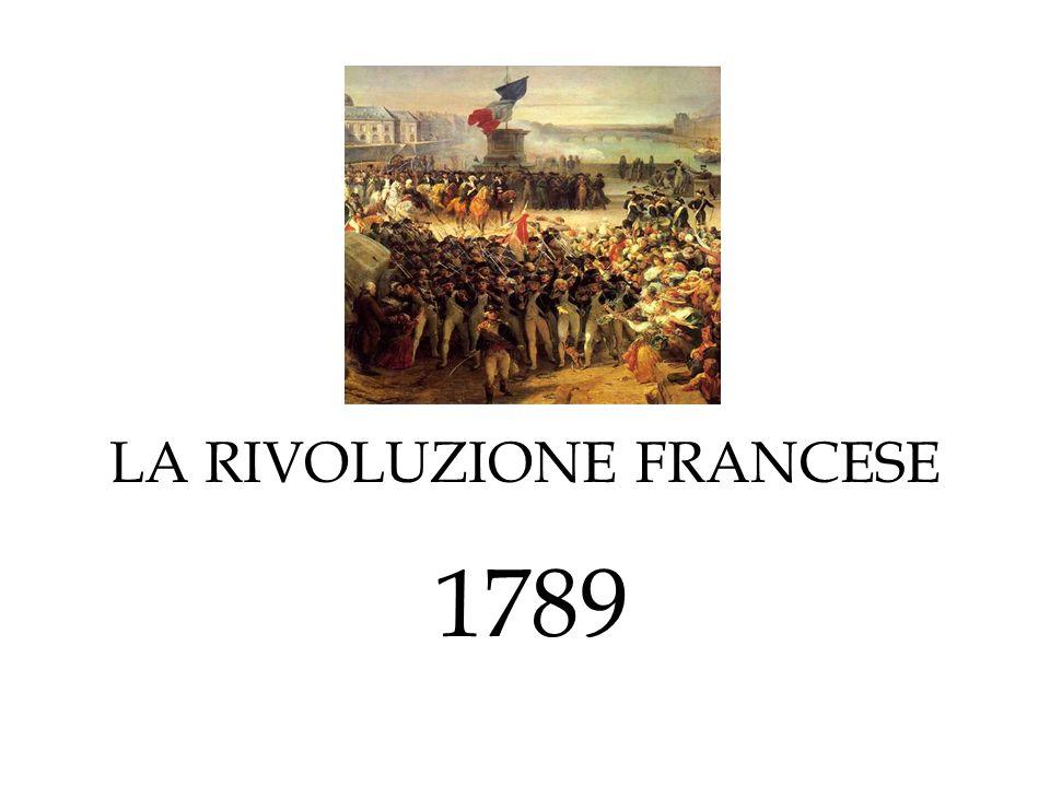 LA RIVOLUZIONE FRANCESE 1789