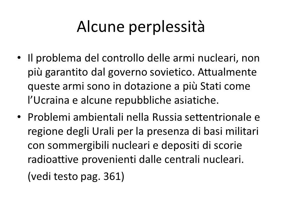 Alcune perplessità Il problema del controllo delle armi nucleari, non più garantito dal governo sovietico.