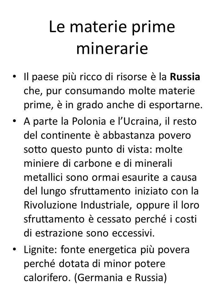 Le materie prime minerarie Il paese più ricco di risorse è la Russia che, pur consumando molte materie prime, è in grado anche di esportarne. A parte