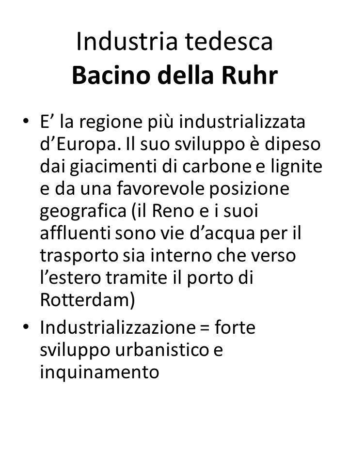 Industria tedesca Bacino della Ruhr E la regione più industrializzata dEuropa. Il suo sviluppo è dipeso dai giacimenti di carbone e lignite e da una f