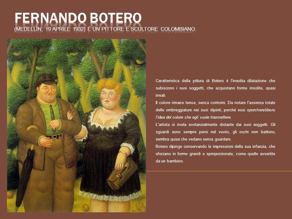Caratteristica della pittura di Botero è l'insolita dilatazione che subiscono i suoi soggetti, che acquistano forme insolite, quasi irreali. Il colore