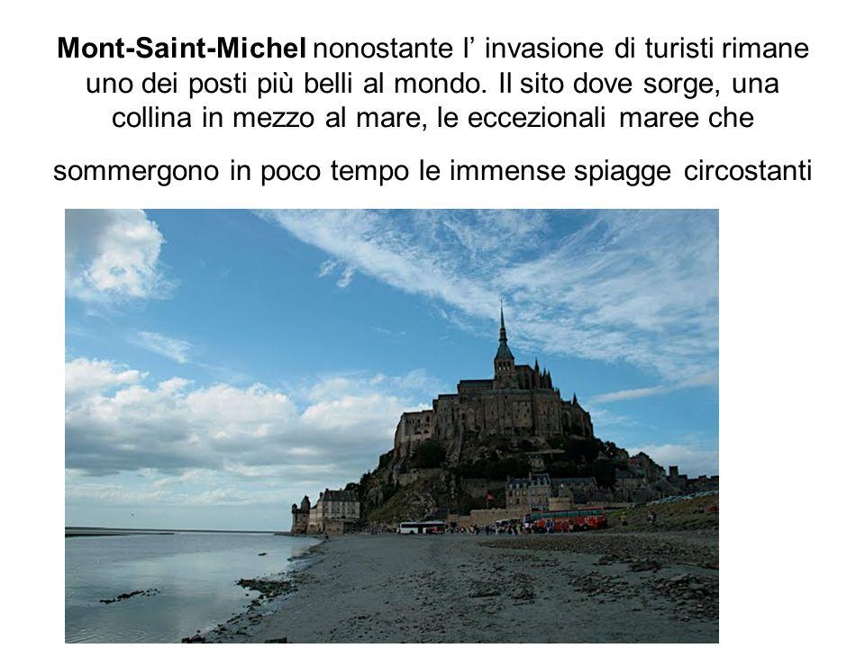 Mont-Saint-Michel nonostante l invasione di turisti rimane uno dei posti più belli al mondo.