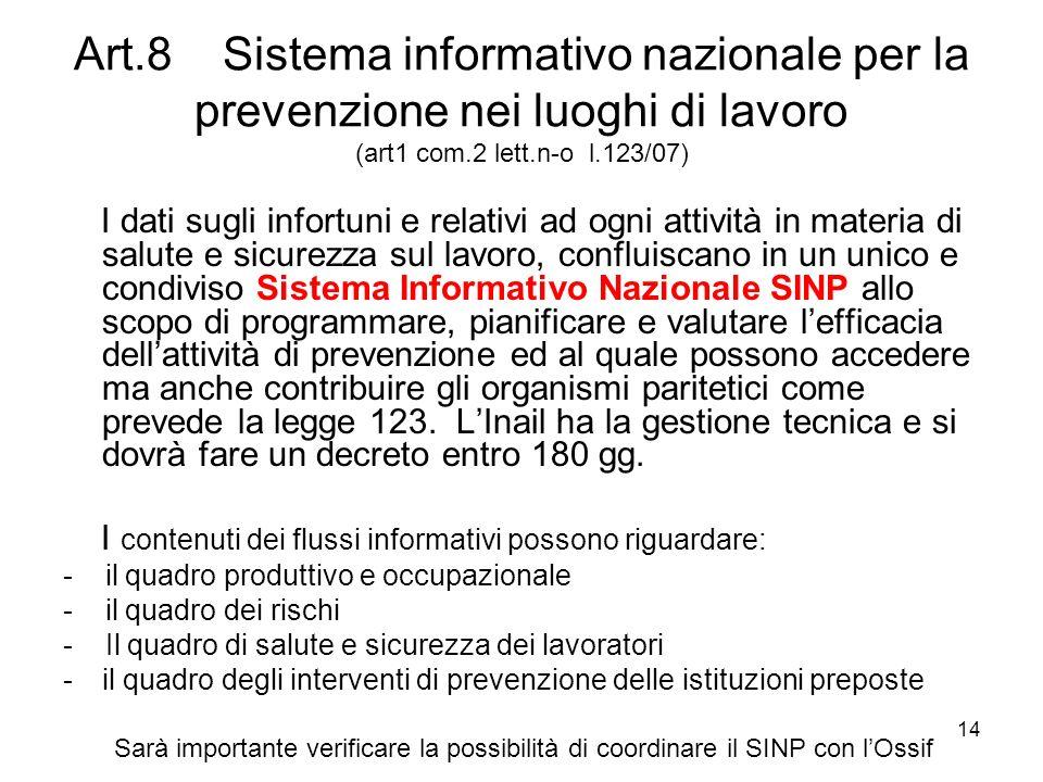 14 Art.8 Sistema informativo nazionale per la prevenzione nei luoghi di lavoro (art1 com.2 lett.n-o l.123/07) I dati sugli infortuni e relativi ad ogn