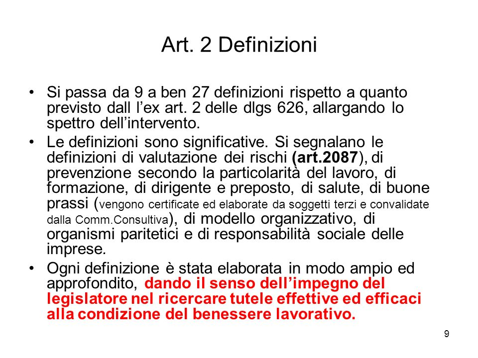 9 Art. 2 Definizioni Si passa da 9 a ben 27 definizioni rispetto a quanto previsto dall lex art. 2 delle dlgs 626, allargando lo spettro dellintervent