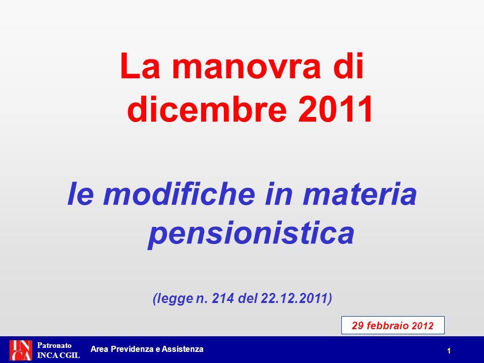 Patronato INCA CGIL La manovra di dicembre 2011 le modifiche in materia pensionistica (legge n. 214 del 22.12.2011) 1 Area Previdenza e Assistenza 29