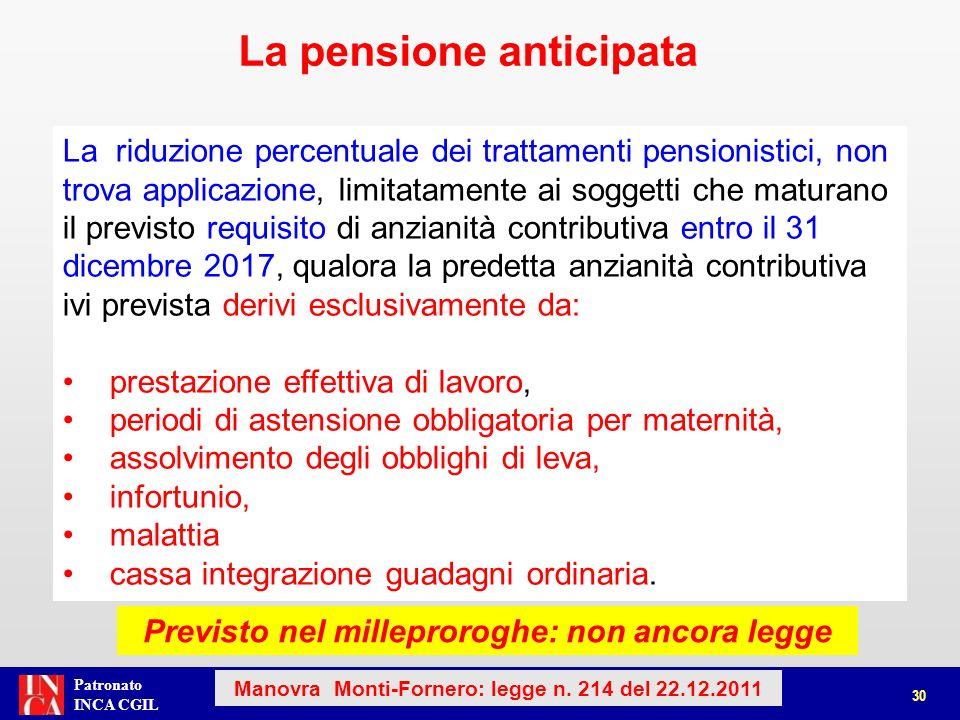 Patronato INCA CGIL 30 Manovra Monti-Fornero: legge n. 214 del 22.12.2011 La pensione anticipata La riduzione percentuale dei trattamenti pensionistic