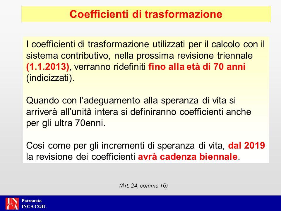 Patronato INCA CGIL I coefficienti di trasformazione utilizzati per il calcolo con il sistema contributivo, nella prossima revisione triennale (1.1.20