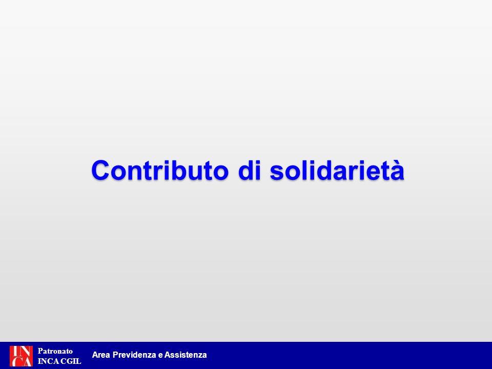 Patronato INCA CGIL Area Previdenza e Assistenza Contributo di solidarietà