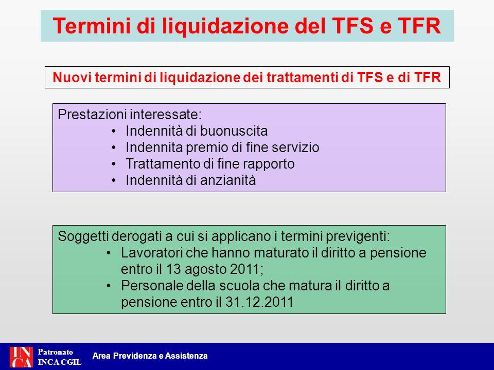 Patronato INCA CGIL Area Previdenza e Assistenza Termini di liquidazione del TFS e TFR Nuovi termini di liquidazione dei trattamenti di TFS e di TFR P