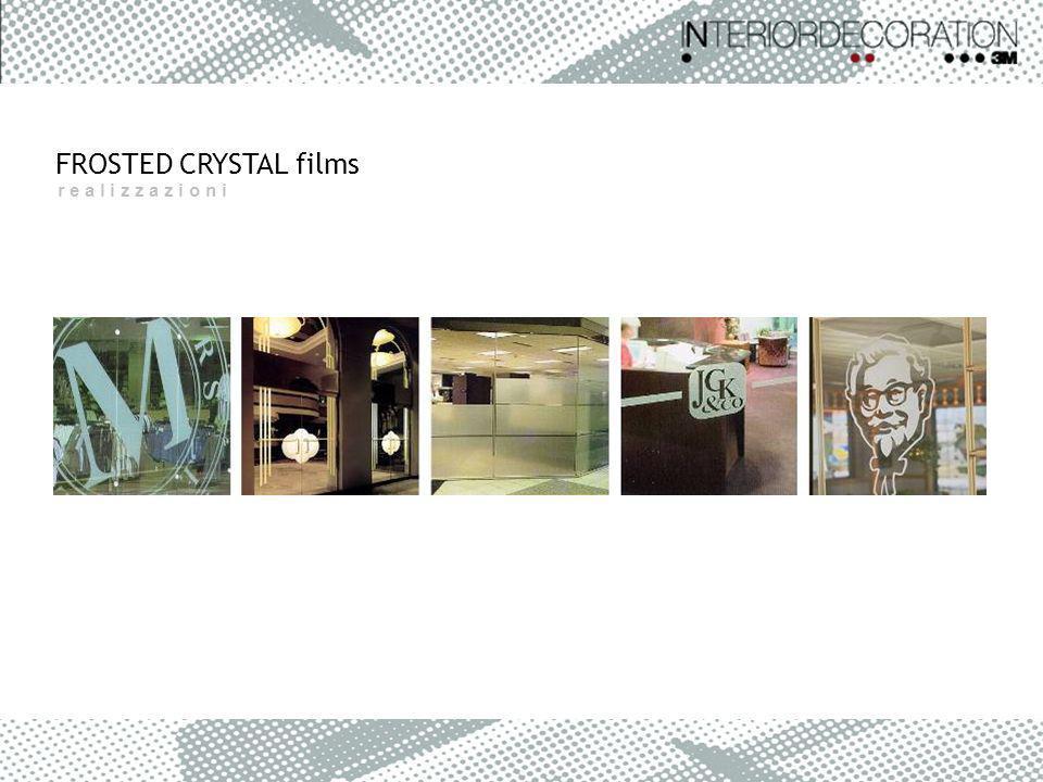 r e a l i z z a z i o n i FROSTED CRYSTAL films