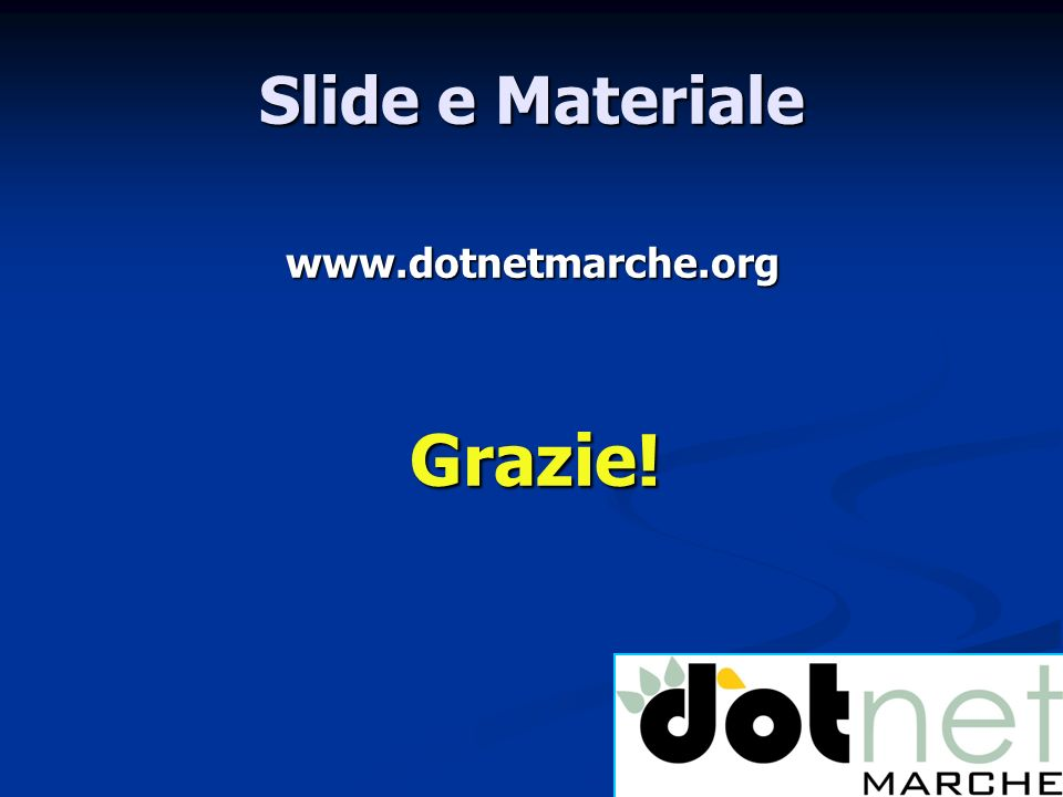 Slide e Materiale   Grazie!
