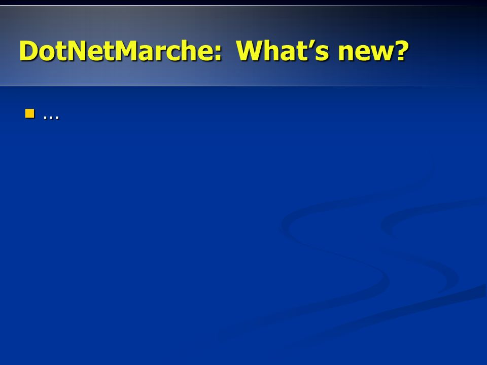 DotNetMarche: Whats new? …