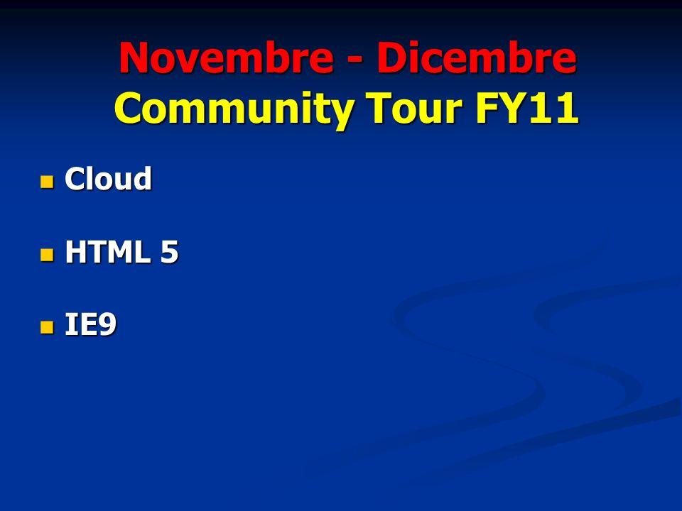 Novembre - Dicembre Community Tour FY11 Cloud Cloud HTML 5 HTML 5 IE9 IE9