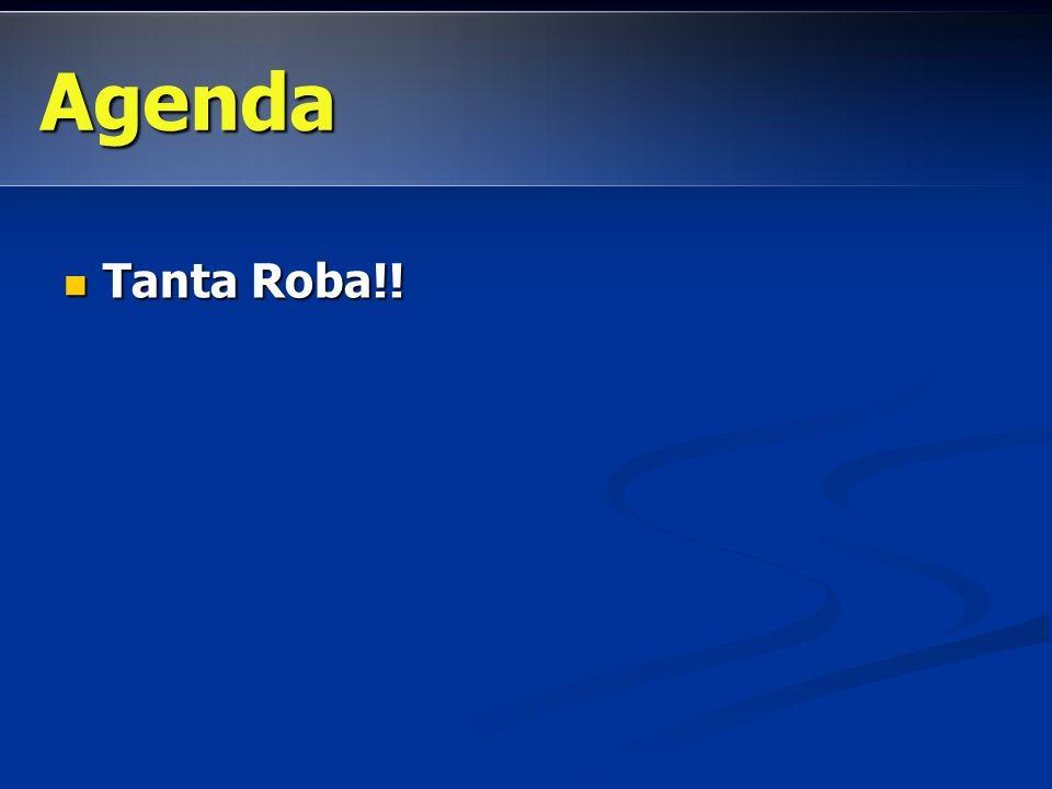 Tanta Roba!! Tanta Roba!! Agenda