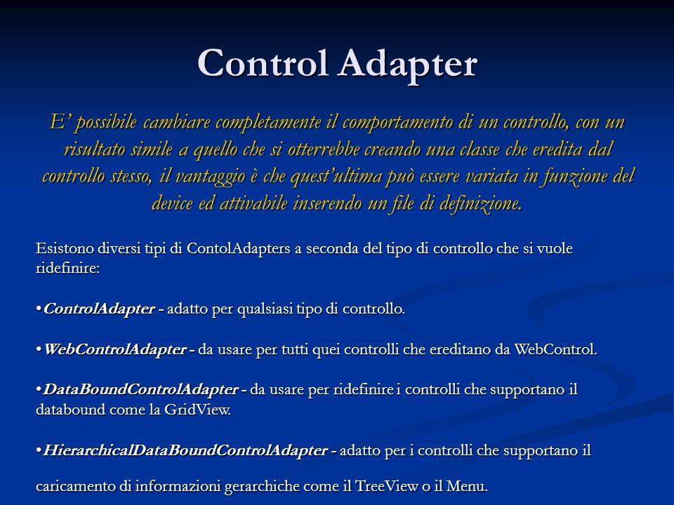 Control Adapter E possibile cambiare completamente il comportamento di un controllo, con un risultato simile a quello che si otterrebbe creando una cl
