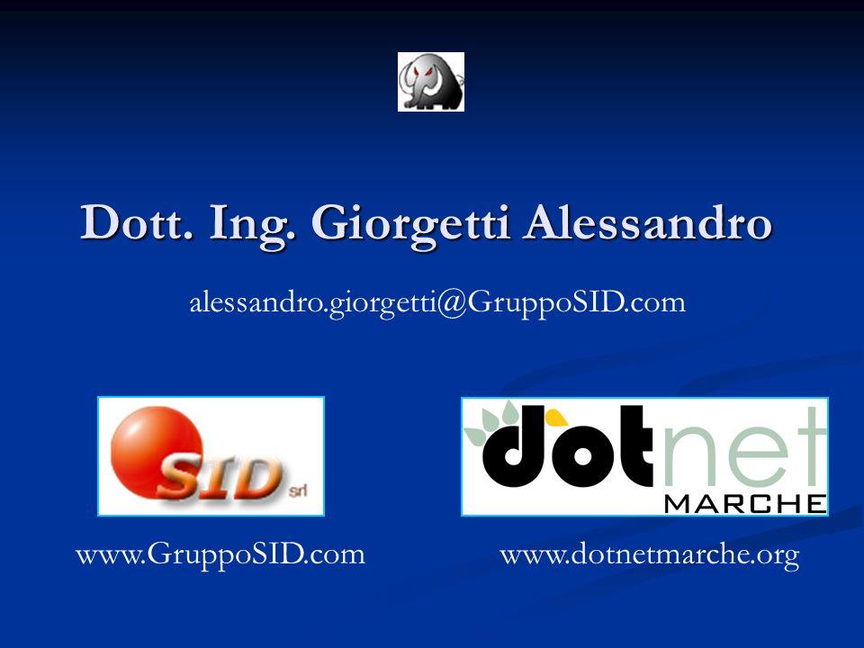 Dott. Ing. Giorgetti Alessandro alessandro.giorgetti@GruppoSID.com www.dotnetmarche.orgwww.GruppoSID.com