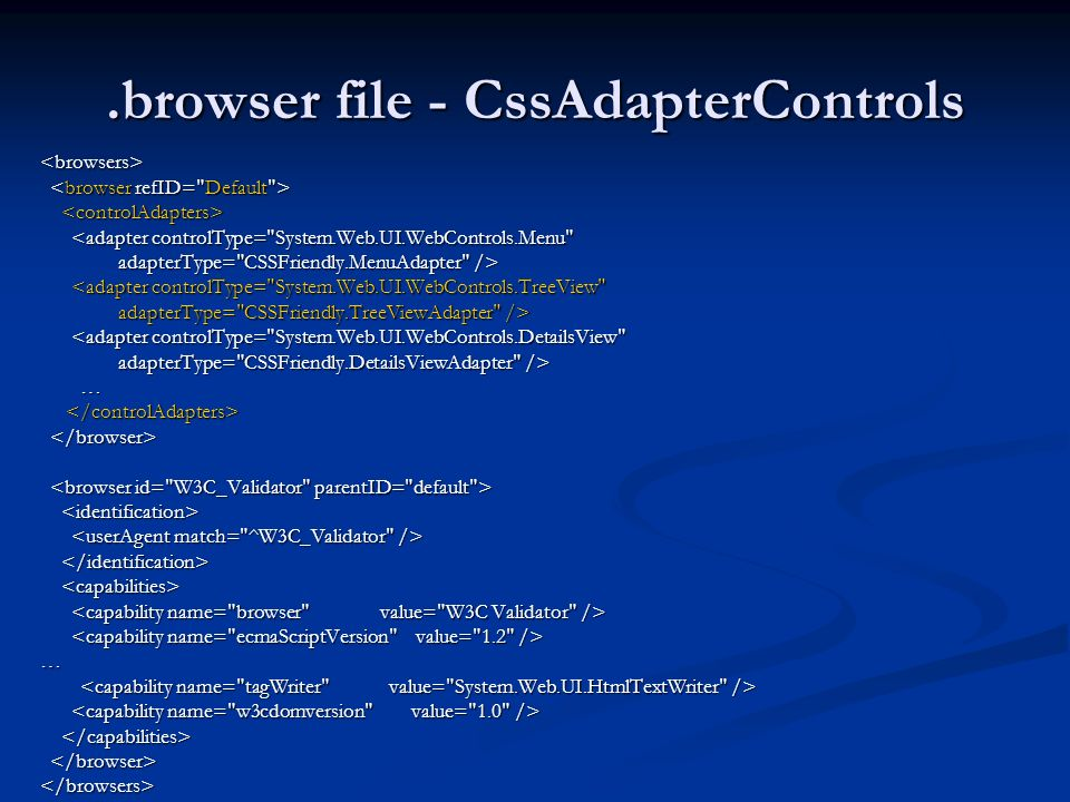 .browser file - CssAdapterControls <browsers> <adapter controlType=